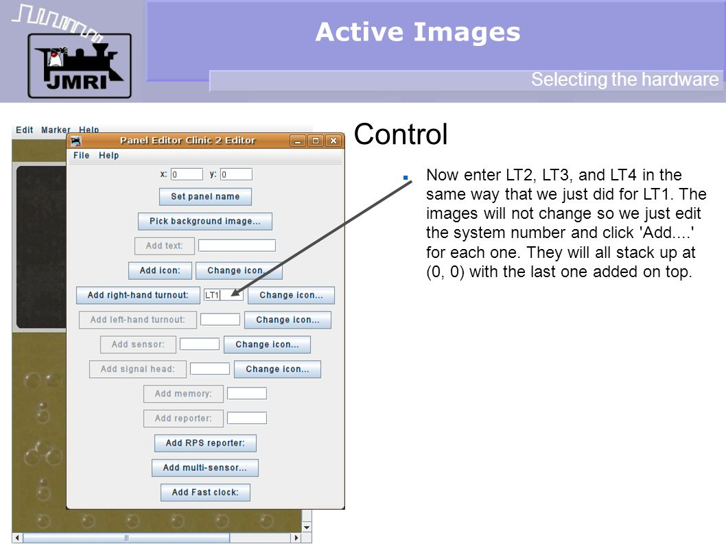 Active Images Control Selecting the hardware Now enter LT2, LT3, and LT4 in the same way that we just did for LT1.