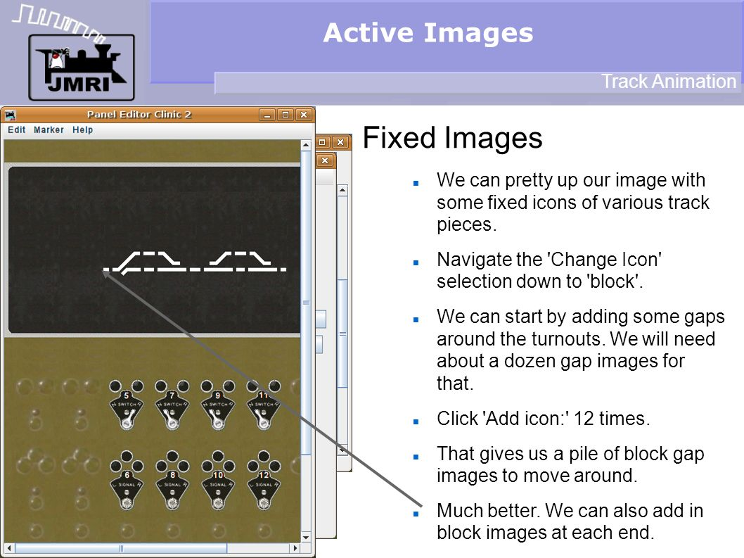 Active Images Fixed Images Track Animation We can pretty up our image with some fixed icons of various track pieces.