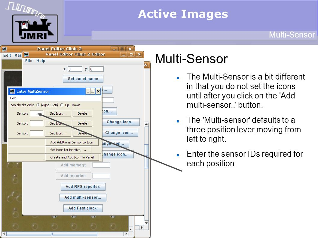 Active Images Multi-Sensor The Multi-Sensor is a bit different in that you do not set the icons until after you click on the Add multi-sensor.. button.