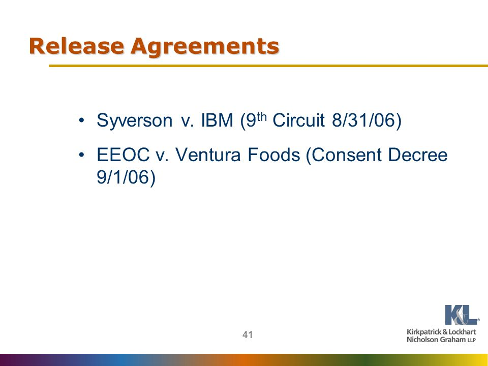 41 Release Agreements Syverson v. IBM (9 th Circuit 8/31/06) EEOC v.