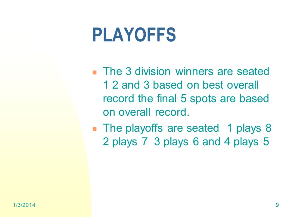 1/3/20149 PLAYOFFS The 3 division winners are seated 1 2 and 3 based on best overall record the final 5 spots are based on overall record.