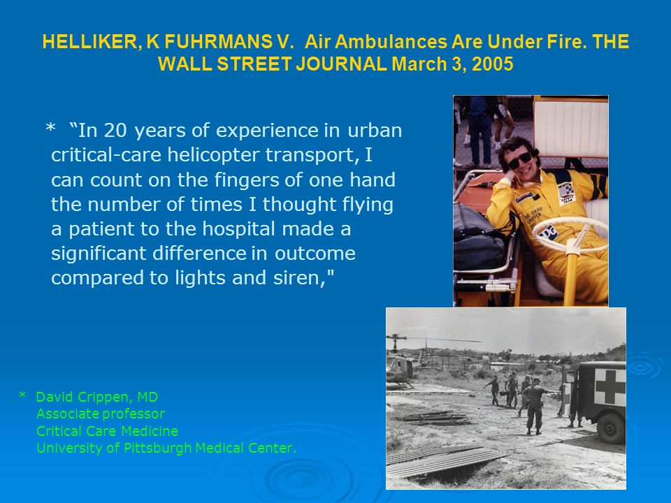 HELLIKER, K FUHRMANS V. Air Ambulances Are Under Fire.