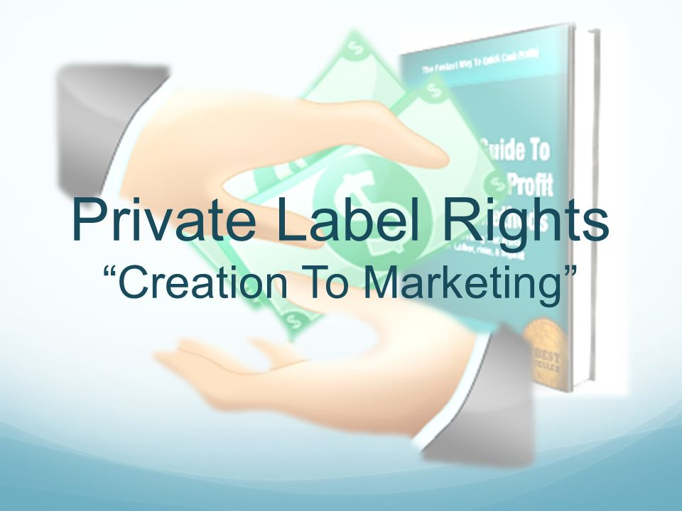 Private Label Rights Creation To Marketing