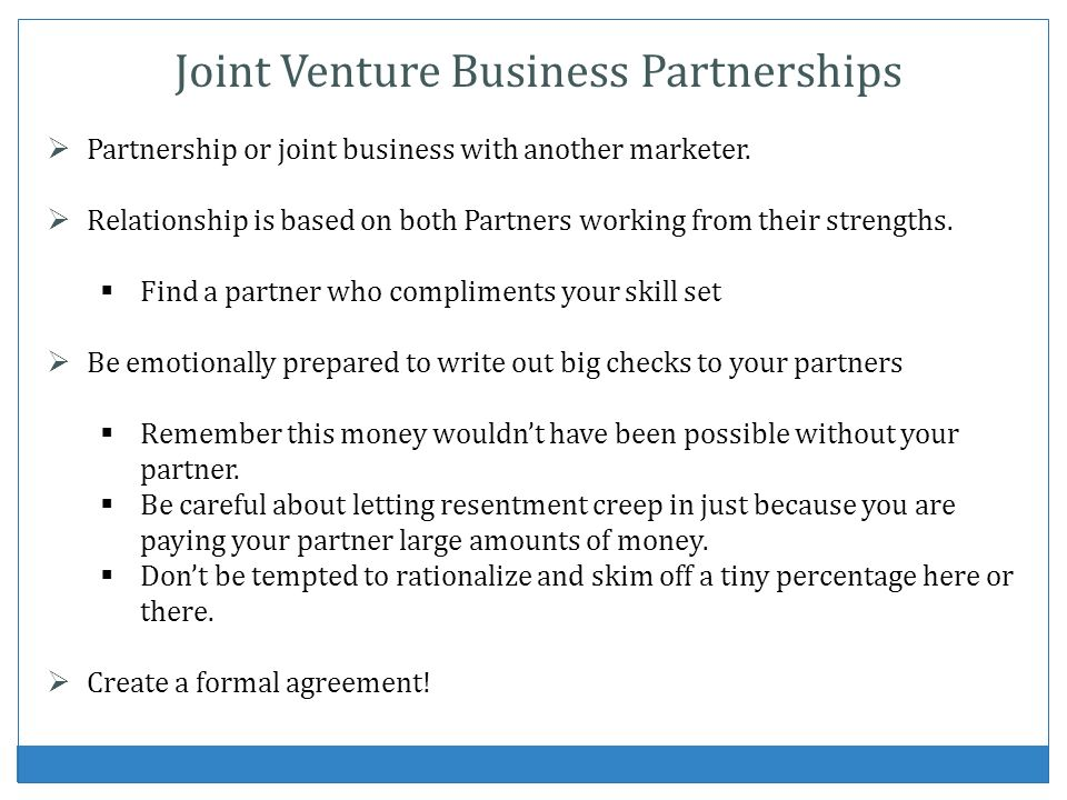 Joint Venture Business Partnerships Partnership or joint business with another marketer.