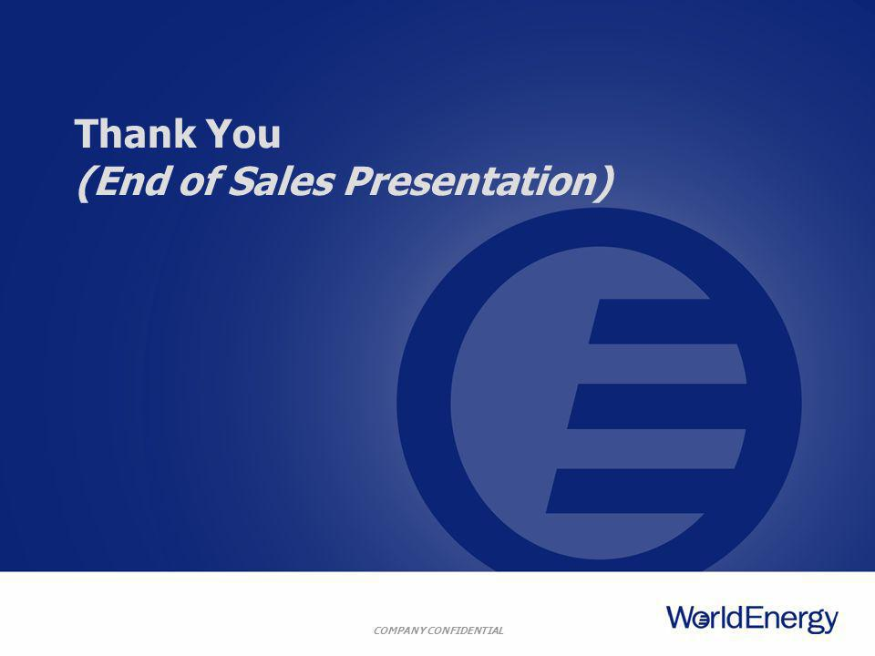 COMPANY CONFIDENTIAL Thank You (End of Sales Presentation)