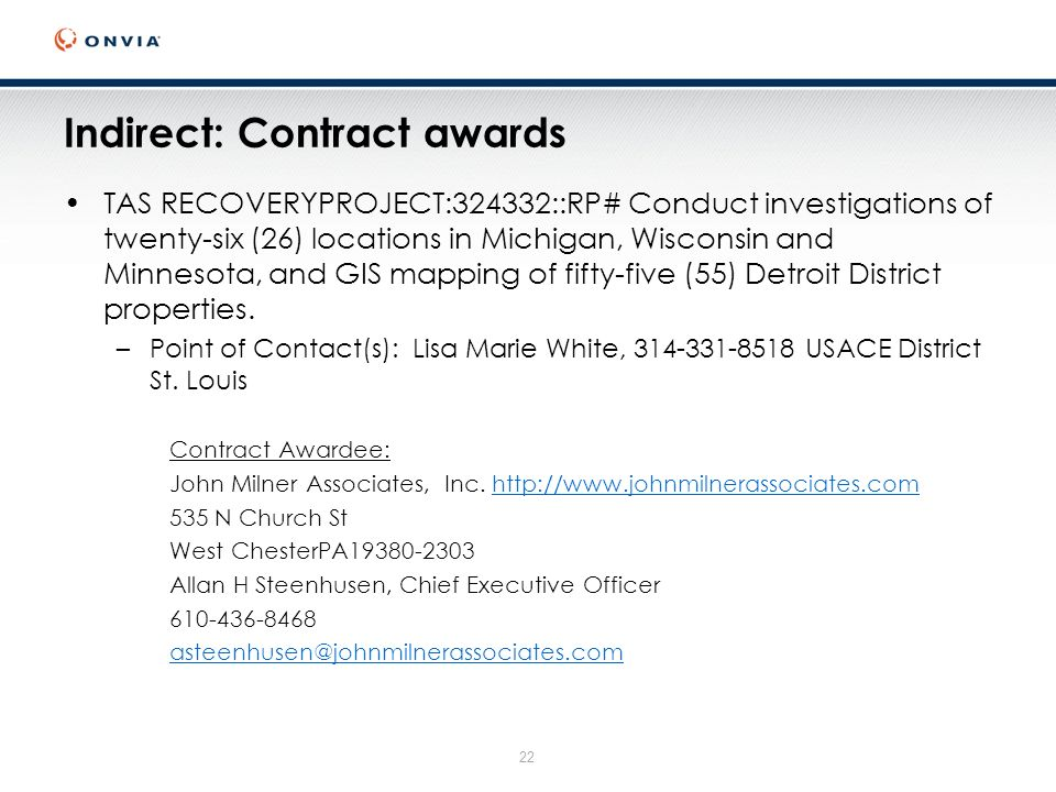 22 Indirect: Contract awards TAS RECOVERYPROJECT:324332::RP# Conduct investigations of twenty-six (26) locations in Michigan, Wisconsin and Minnesota, and GIS mapping of fifty-five (55) Detroit District properties.