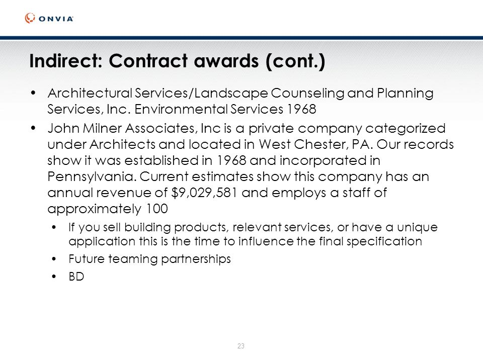 23 Indirect: Contract awards (cont.) Architectural Services/Landscape Counseling and Planning Services, Inc.