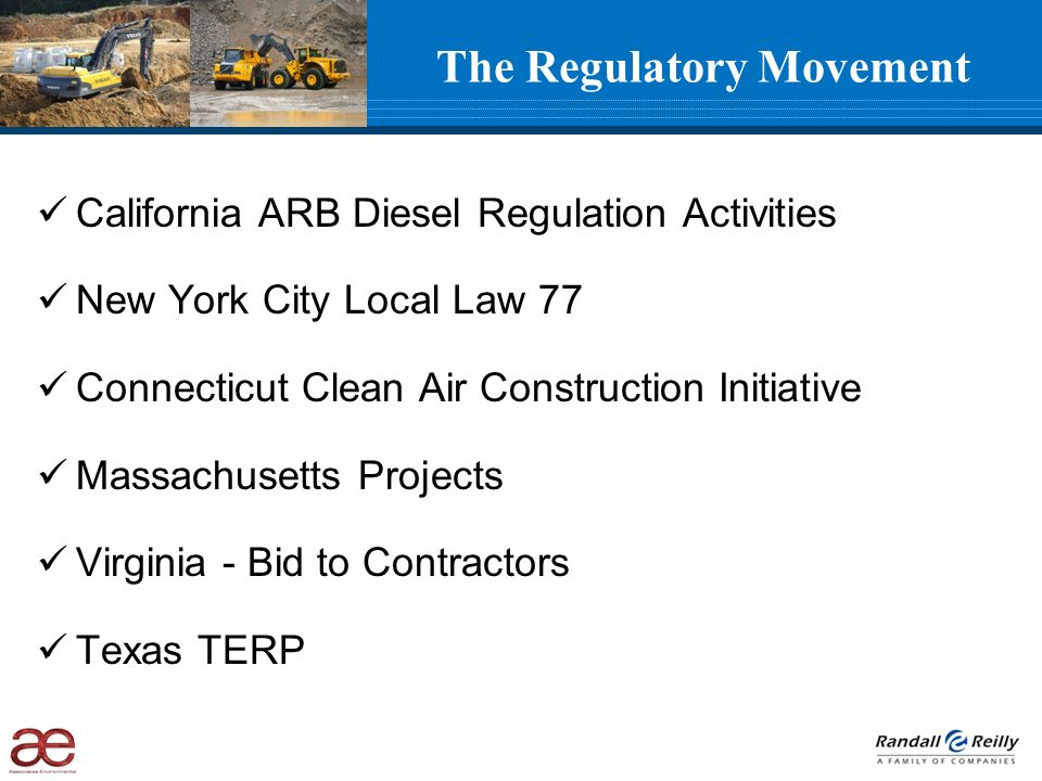 The Regulatory Movement California ARB Diesel Regulation Activities New York City Local Law 77 Connecticut Clean Air Construction Initiative Massachusetts Projects Virginia - Bid to Contractors Texas TERP