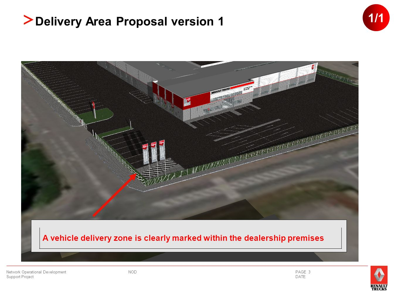 NOD Network Operational Development Support Project PAGE 3 DATE Delivery Area Proposal version 1 A vehicle delivery zone is clearly marked within the dealership premises 1/1