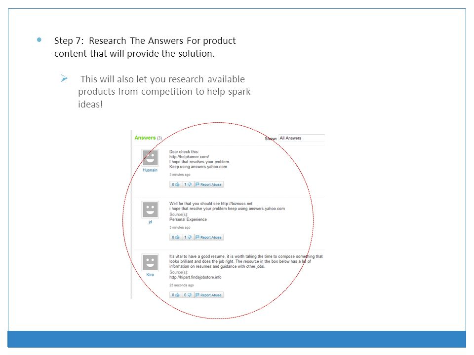 Step 7: Research The Answers For product content that will provide the solution.