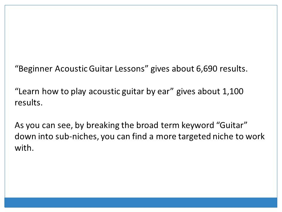 Beginner Acoustic Guitar Lessons gives about 6,690 results.