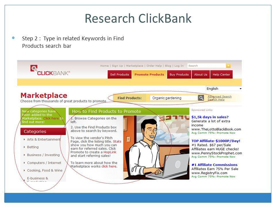 Research ClickBank Step 2 : Type in related Keywords in Find Products search bar Organic gardening