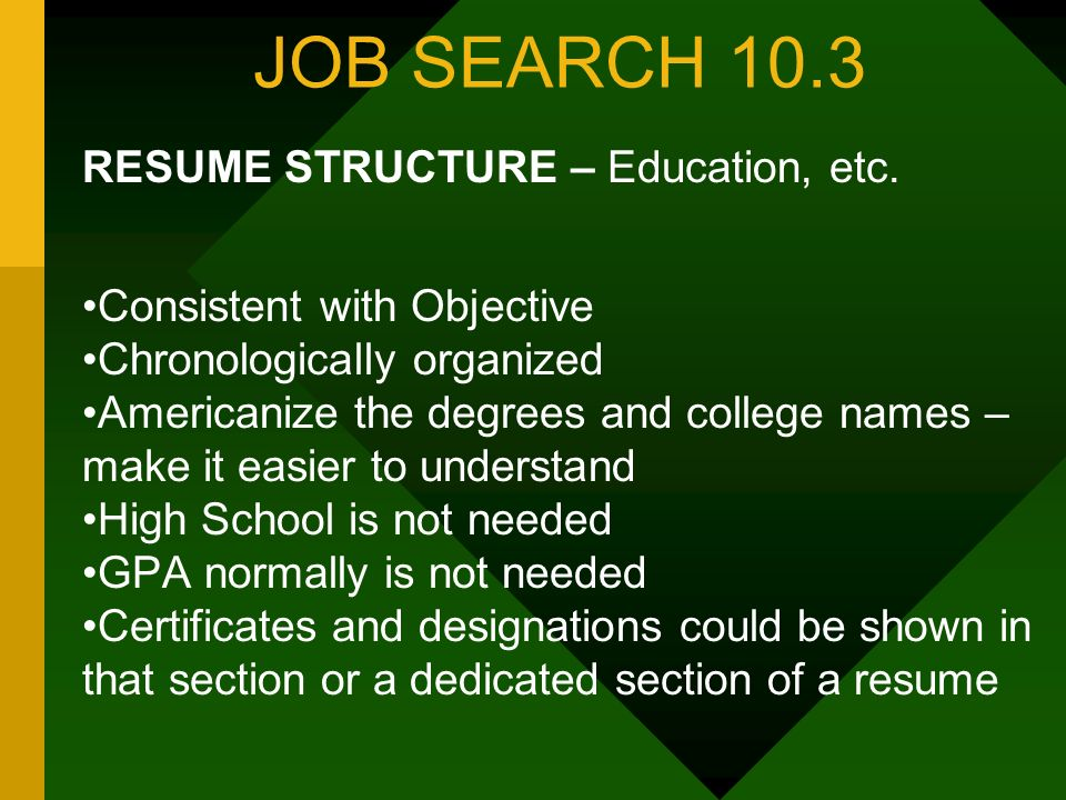 JOB SEARCH 10.3 RESUME STRUCTURE – Education, etc.