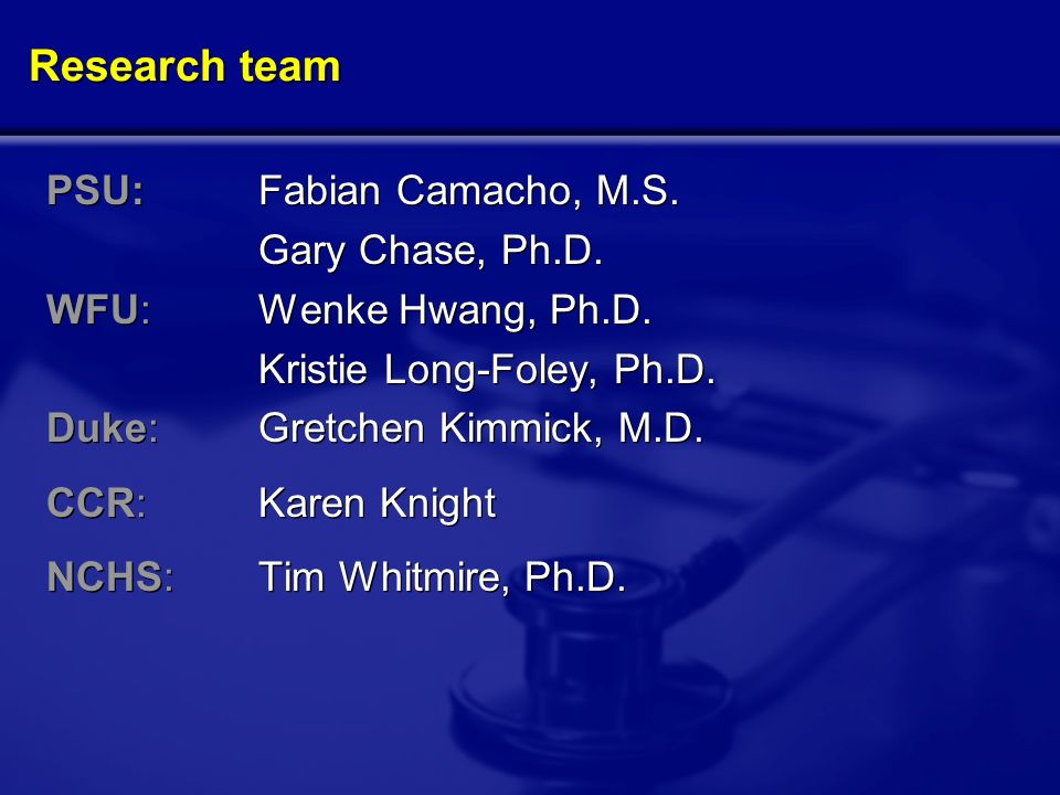 Research team PSU:Fabian Camacho, M.S. Gary Chase, Ph.D.