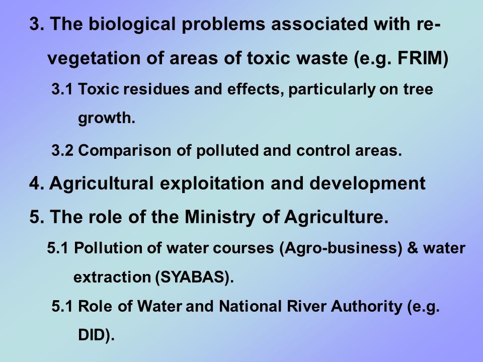 3. The biological problems associated with re- vegetation of areas of toxic waste (e.g.