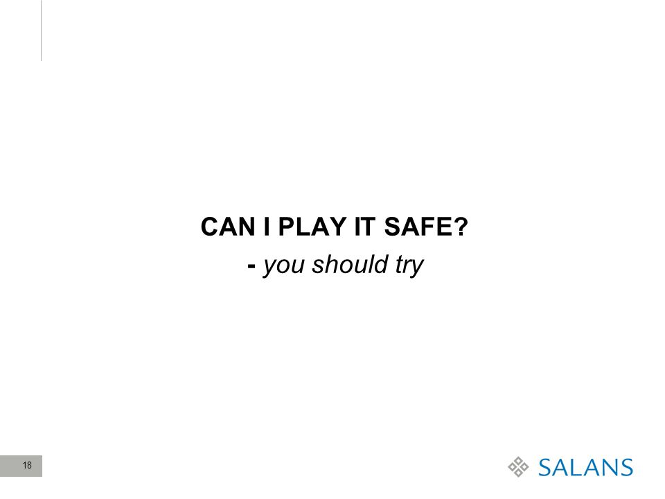 18 CAN I PLAY IT SAFE - you should try