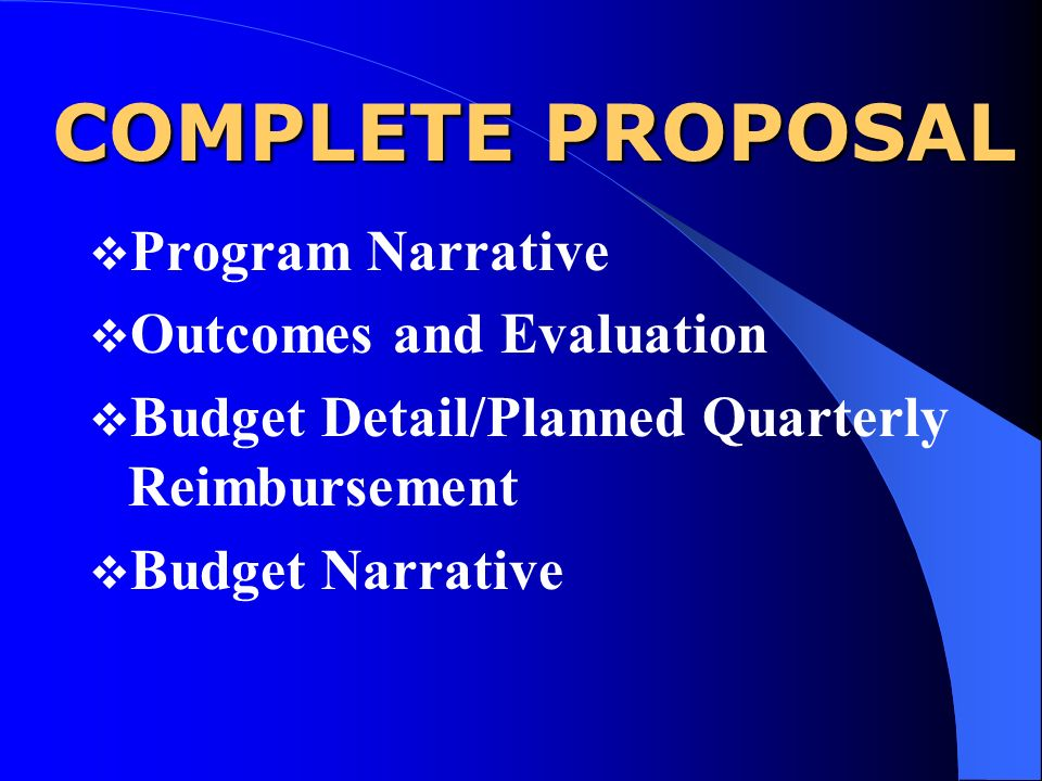 COMPLETE PROPOSAL Program Narrative Outcomes and Evaluation Budget Detail/Planned Quarterly Reimbursement Budget Narrative
