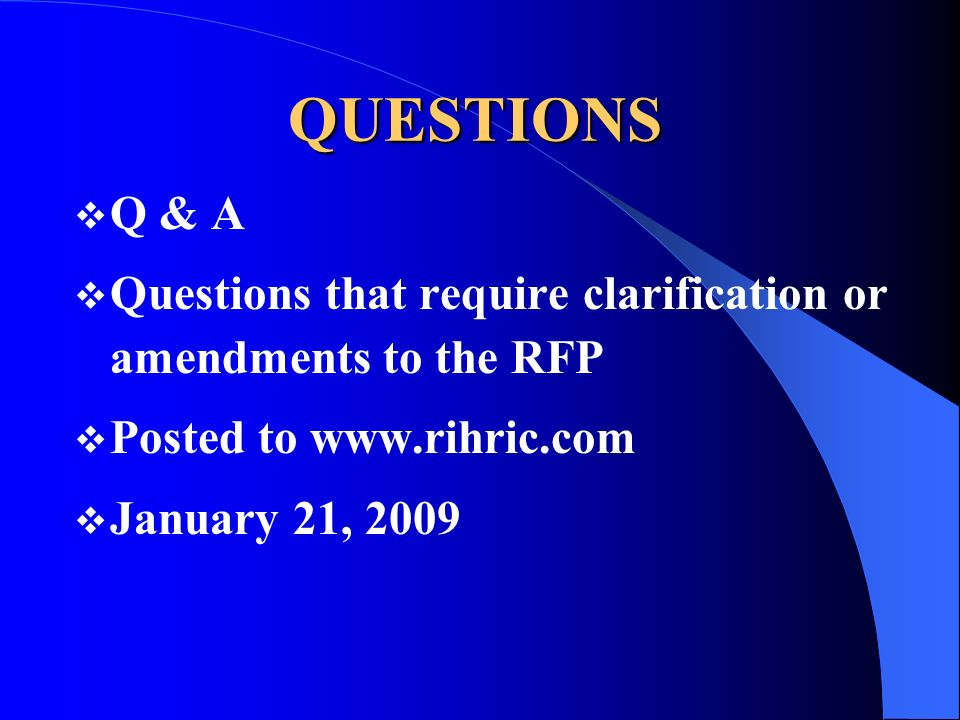 QUESTIONS Q & A Questions that require clarification or amendments to the RFP Posted to   January 21, 2009