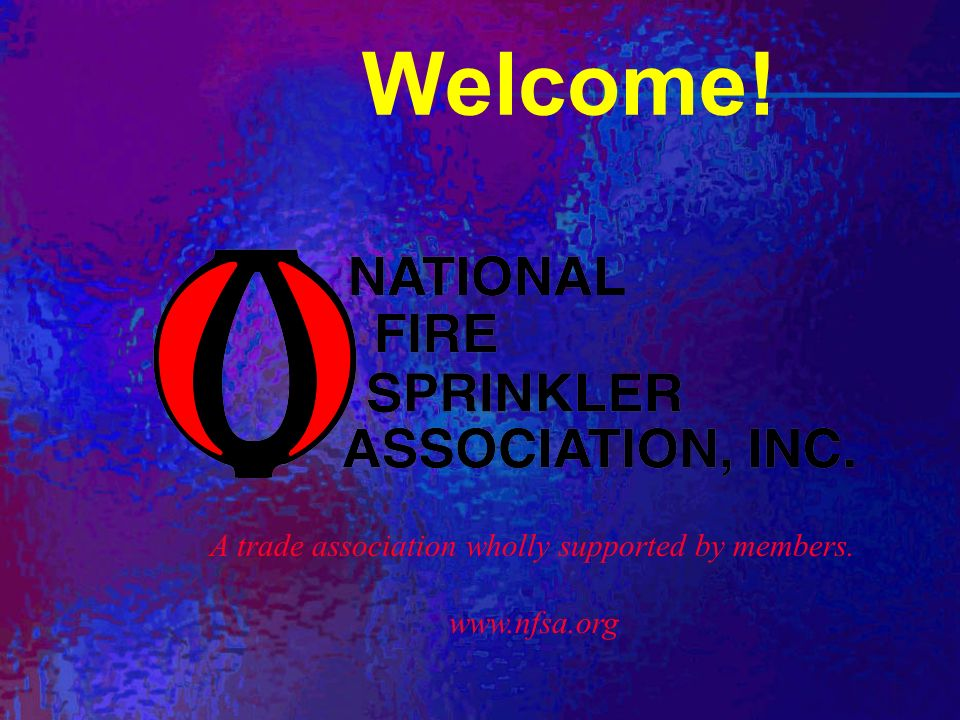 Welcome! A trade association wholly supported by members.