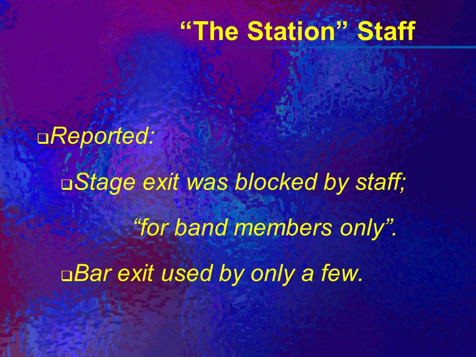 The Station Staff Reported: Stage exit was blocked by staff; for band members only.