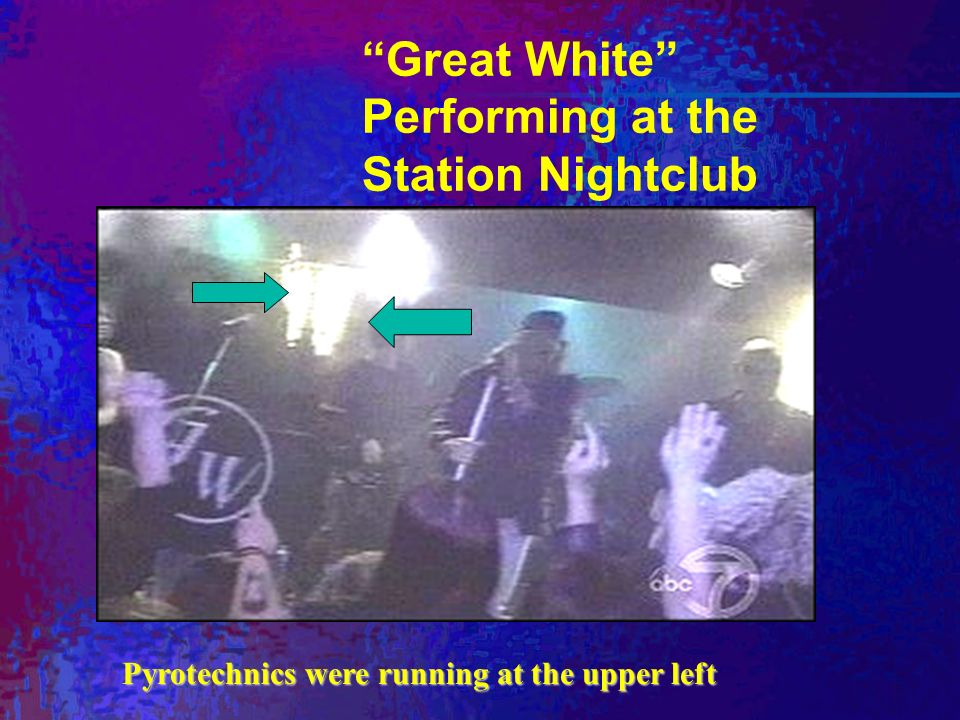 Great White Performing at the Station Nightclub Pyrotechnics were running at the upper left