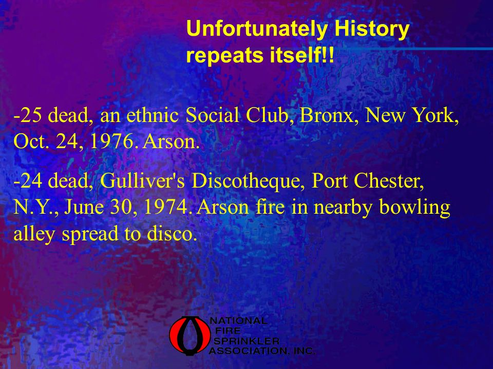 Unfortunately History repeats itself!. -25 dead, an ethnic Social Club, Bronx, New York, Oct.