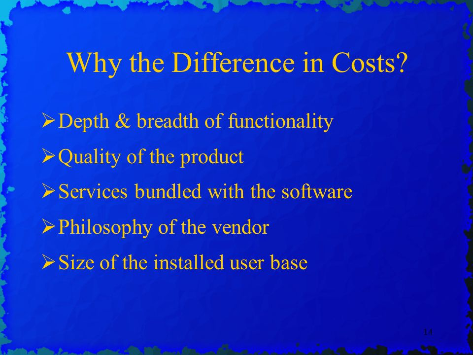 14 Why the Difference in Costs.