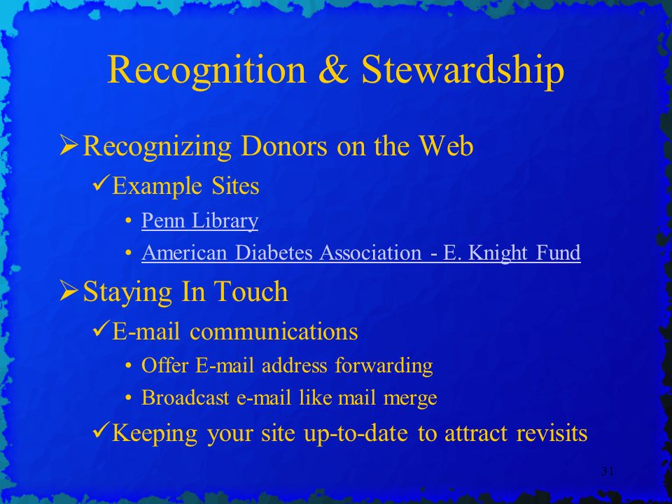 31 Recognition & Stewardship Recognizing Donors on the Web Example Sites Penn Library American Diabetes Association - E.