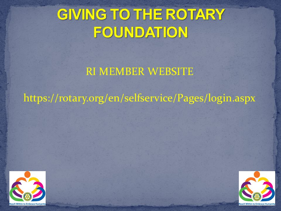 RI MEMBER WEBSITE https://rotary.org/en/selfservice/Pages/login.aspx