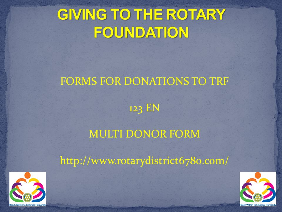 FORMS FOR DONATIONS TO TRF 123 EN MULTI DONOR FORM http://www.rotarydistrict6780.com/