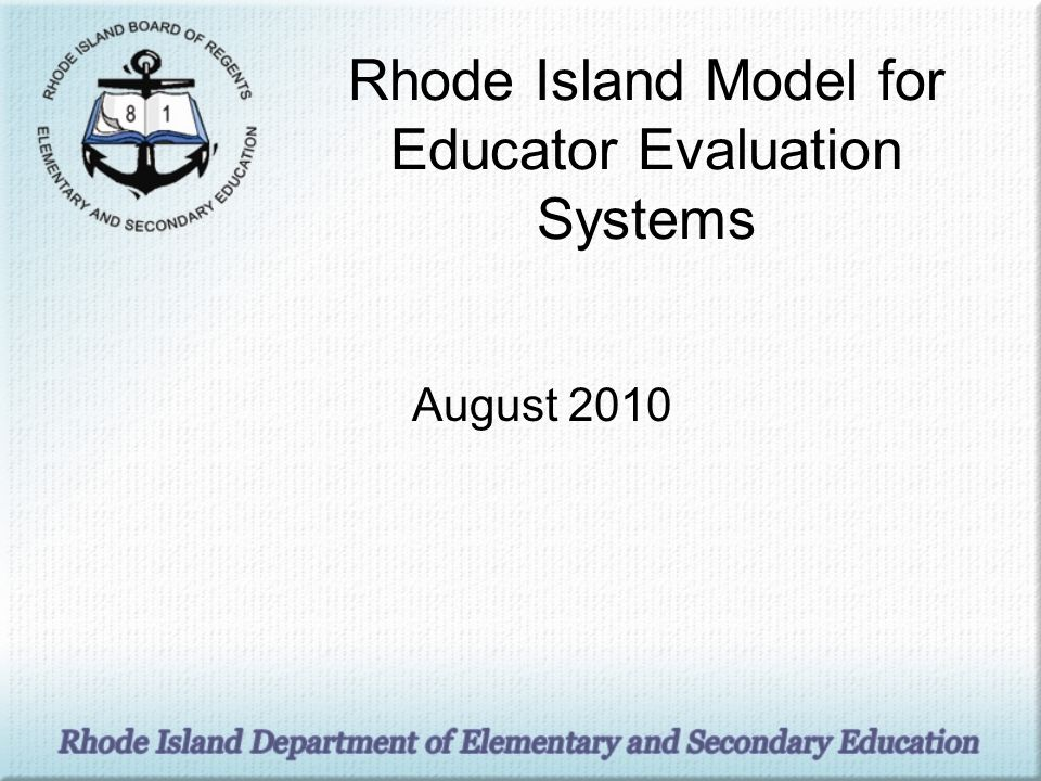 Rhode Island Model for Educator Evaluation Systems August 2010