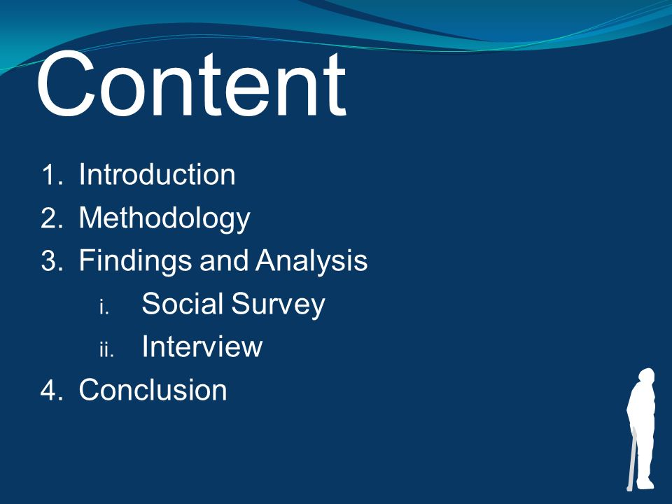 Content 1. Introduction 2. Methodology 3. Findings and Analysis i.