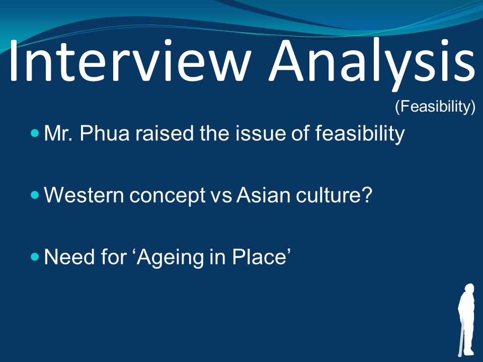 Interview Analysis Mr. Phua raised the issue of feasibility Western concept vs Asian culture.