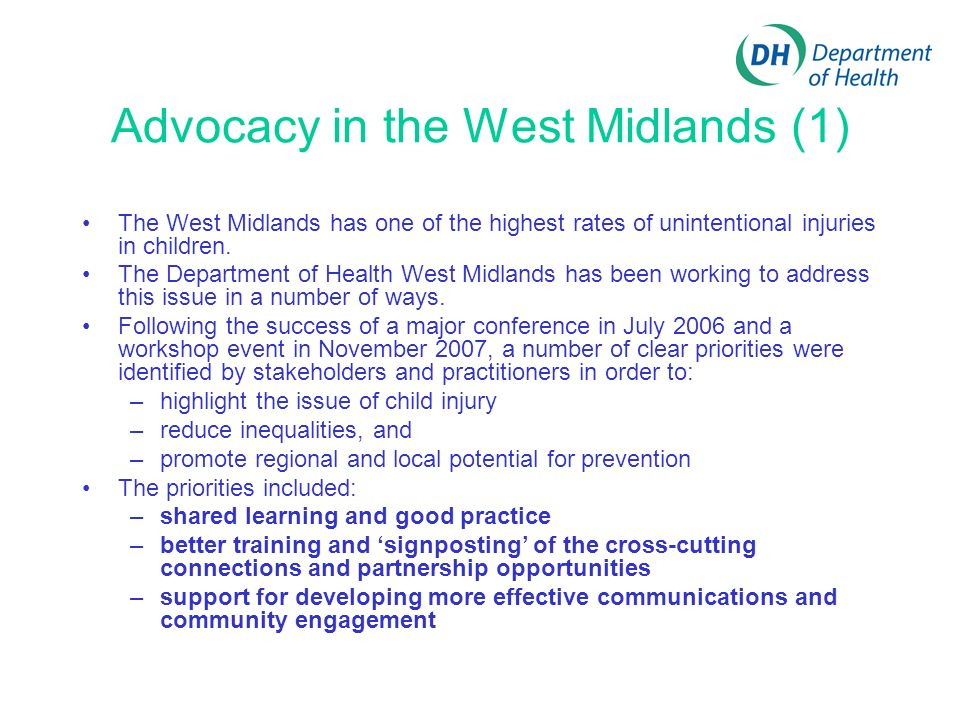 Advocacy in the West Midlands (1) The West Midlands has one of the highest rates of unintentional injuries in children.