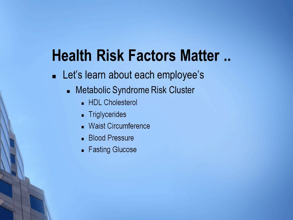 Health Risk Factors Matter..
