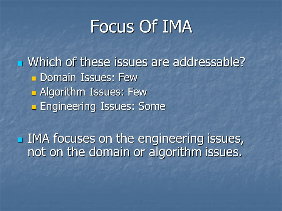 Focus Of IMA Which of these issues are addressable.