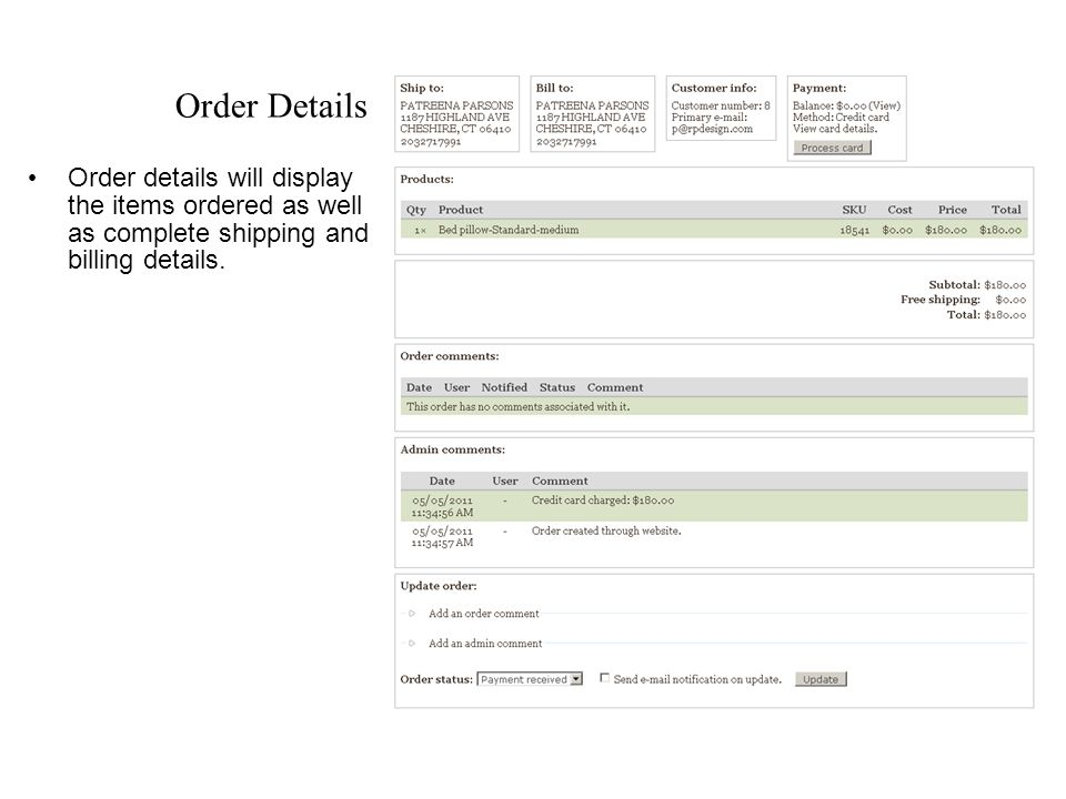 Order Details Order details will display the items ordered as well as complete shipping and billing details.