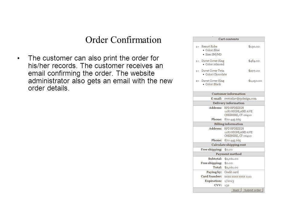 Order Confirmation The customer can also print the order for his/her records.
