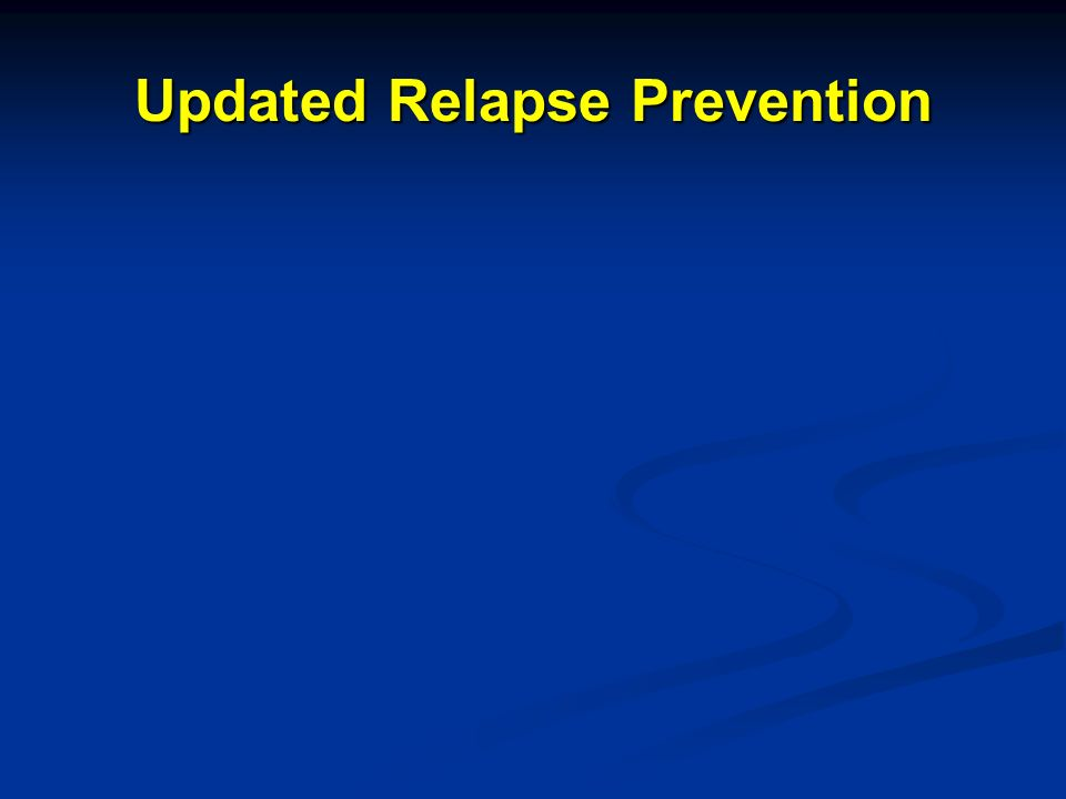 Updated Relapse Prevention