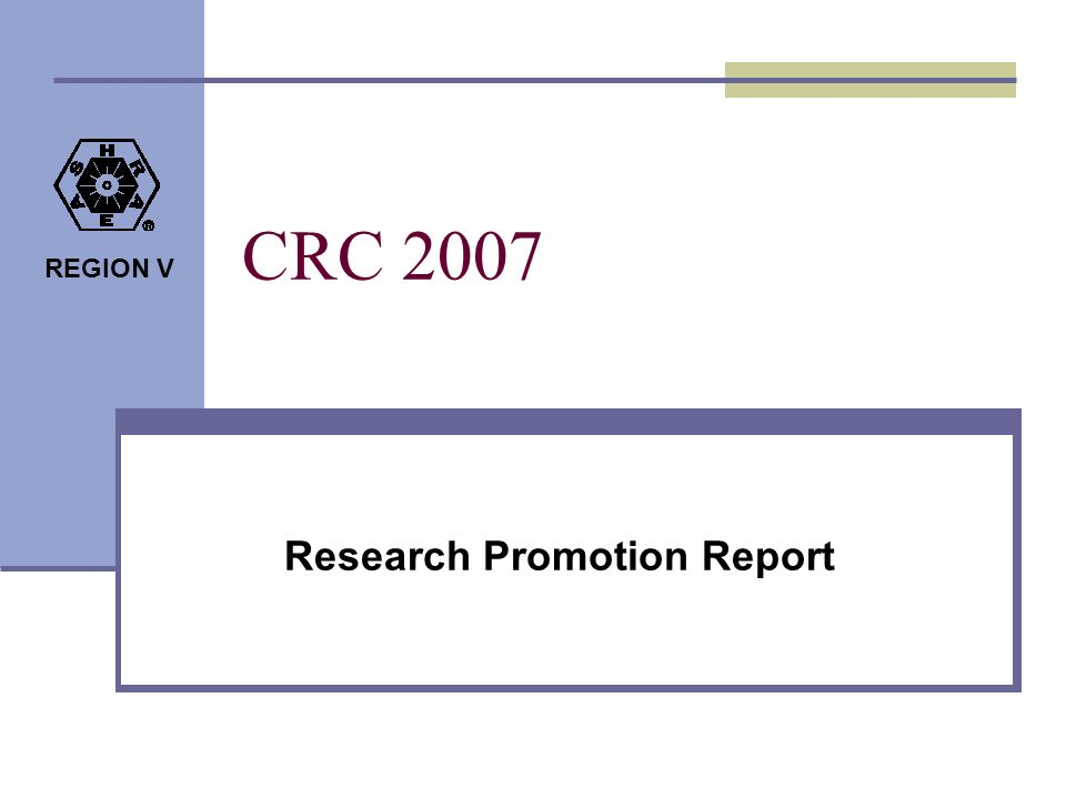 REGION V CRC 2007 Research Promotion Report
