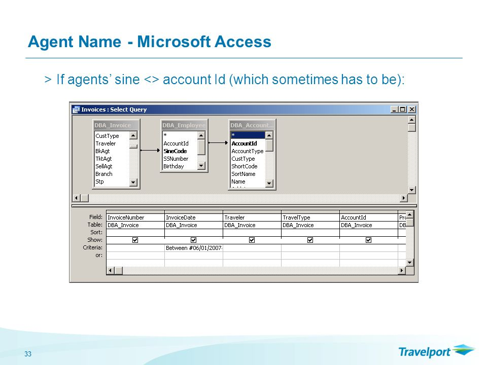 33 Agent Name - Microsoft Access >If agents sine <> account Id (which sometimes has to be):