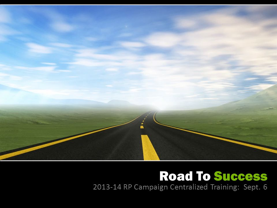 Road To Success RP Campaign Centralized Training: Sept. 6
