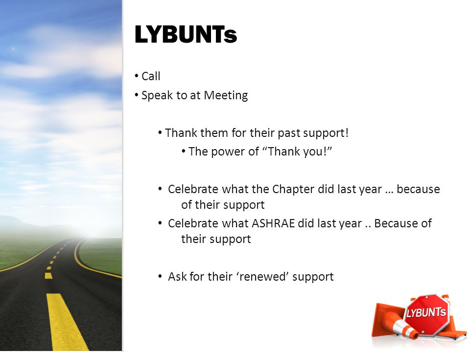 LYBUNTs Call Speak to at Meeting Thank them for their past support.
