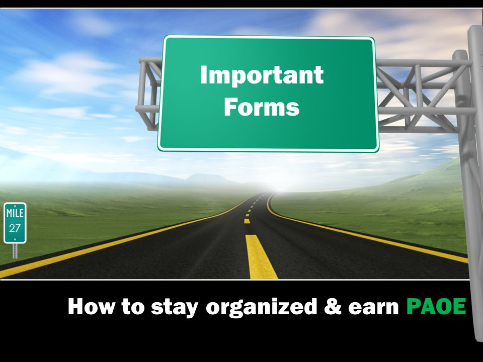 How to stay organized & earn PAOE Important Forms 27