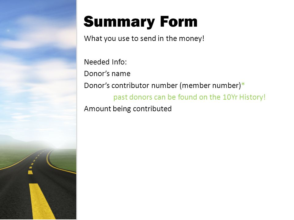 Summary Form What you use to send in the money.