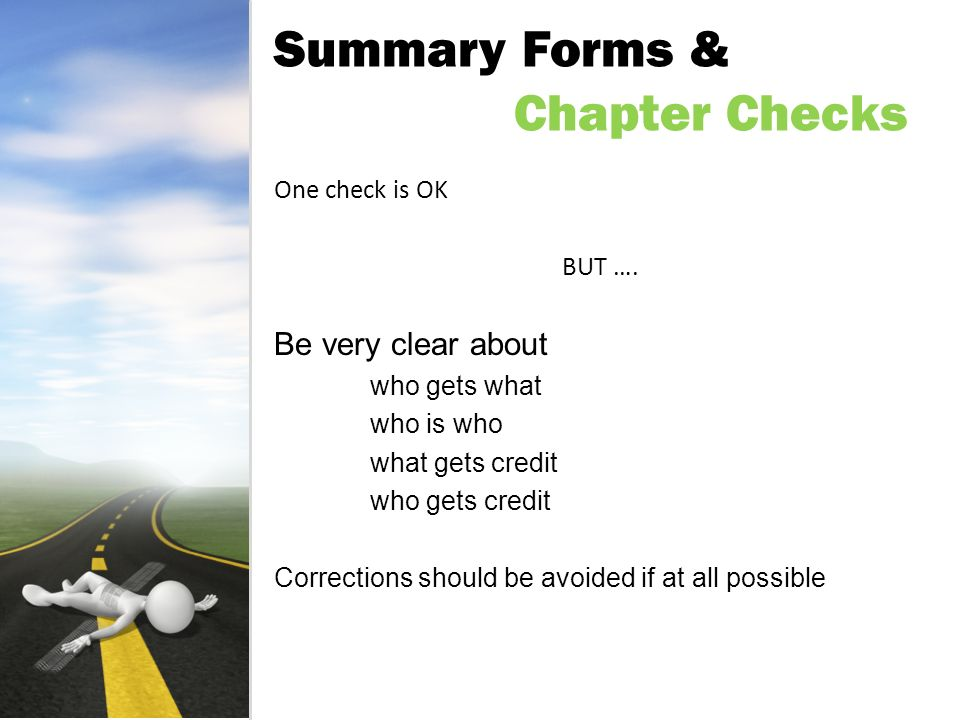 Summary Forms & Chapter Checks One check is OK BUT ….
