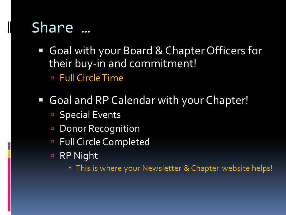 Share … Goal with your Board & Chapter Officers for their buy-in and commitment.