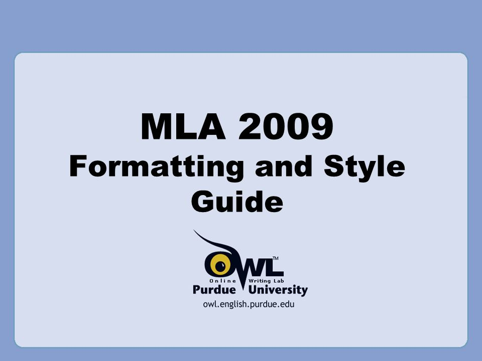 MLA 2009 Formatting and Style Guide