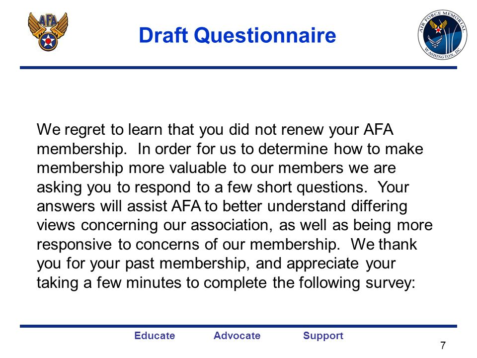 Educate Advocate Support Draft Questionnaire We regret to learn that you did not renew your AFA membership.