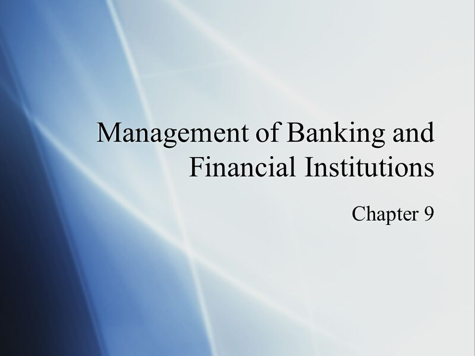 Management of Banking and Financial Institutions Chapter 9